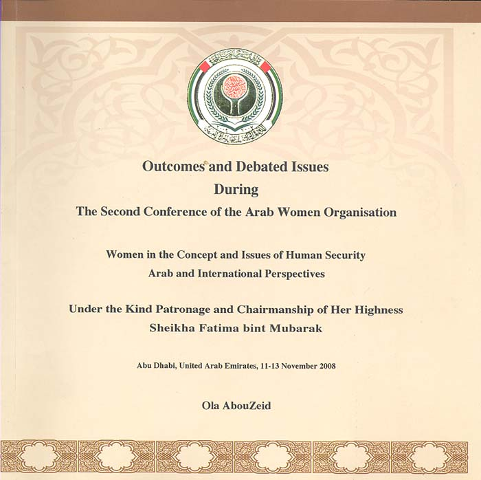 Outcomes and Debated Issues During the Second Conference of the Arab Women Organization, Women in the Concept and Issues of Human Security: Arab and International Perspectives